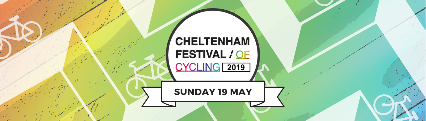 Banner image: Cheltenham Festival of Cycling 2019 - Coming Sunday 19 May